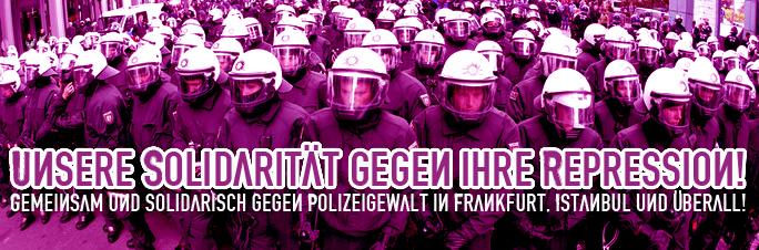 Unsere Solidarität gegen ihre Repression! In Frankfurt, Istanbul und überall!