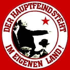 """POSITION: """"Der Hauptfeind steht im eigenen Land!"""""""